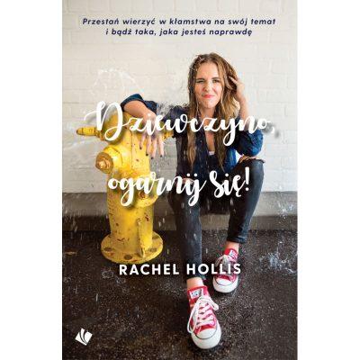 """""""Dziewczyno Ogarnij się"""" Rachel Hollis -patronat medialny"""